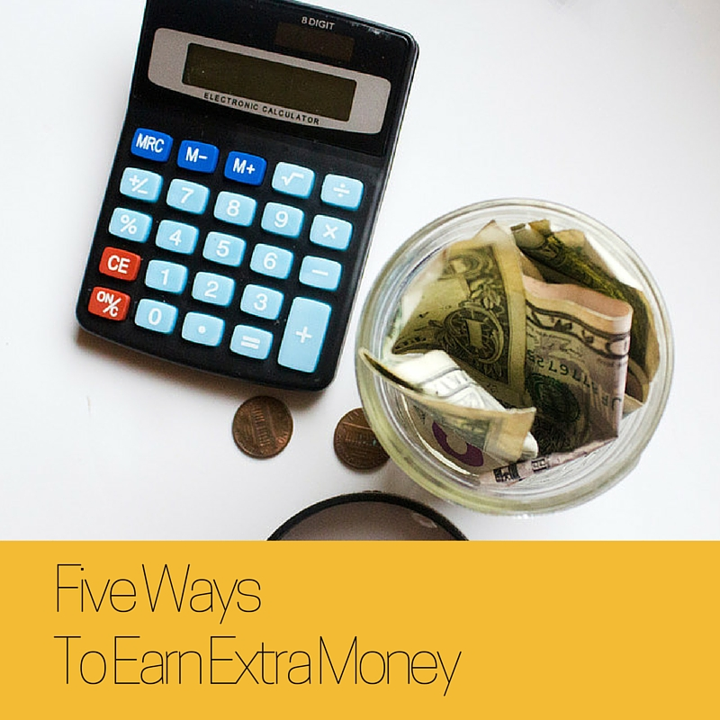Five Ways To Earn Extra Money